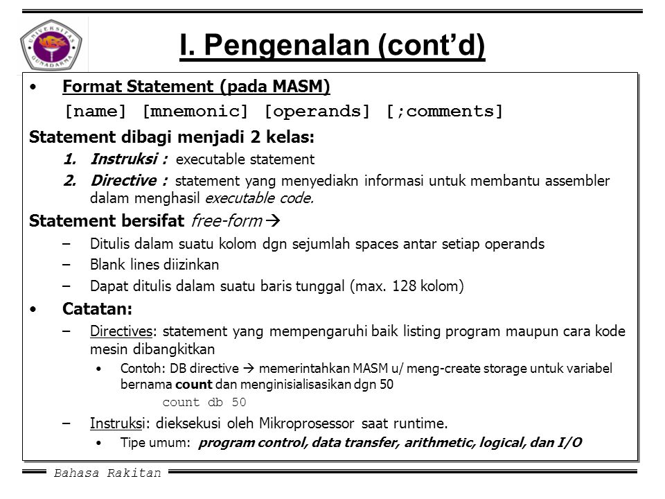 I. Pengenalan (cont'd) [name] [mnemonic] [operands] [;comments]